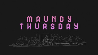 Were You There Maundy Thursday