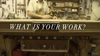 What is Your Work?