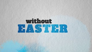Without Easter