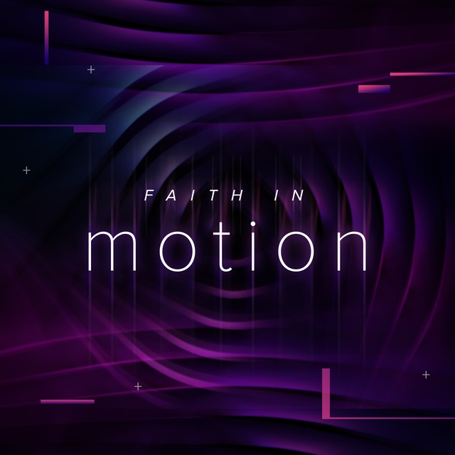 Faith In Motion
