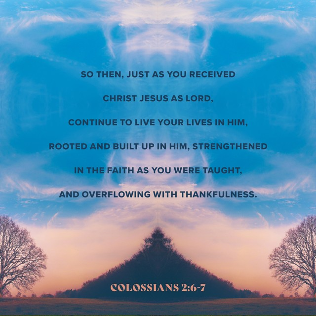 Colossians 2:6-7