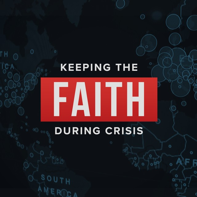 Faith During Crisis