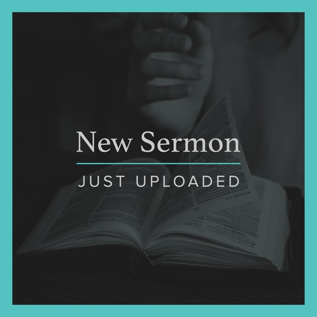 New Sermon Uploaded