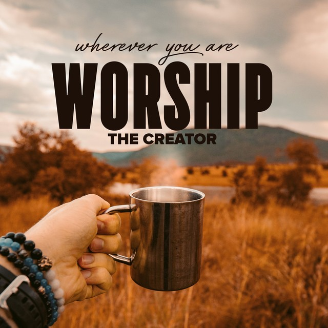 Worship The Creator