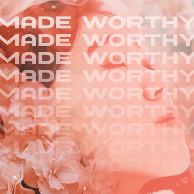 Made Worthy