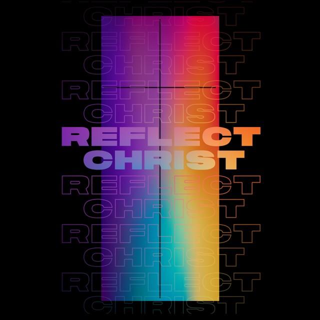 Reflect Christ