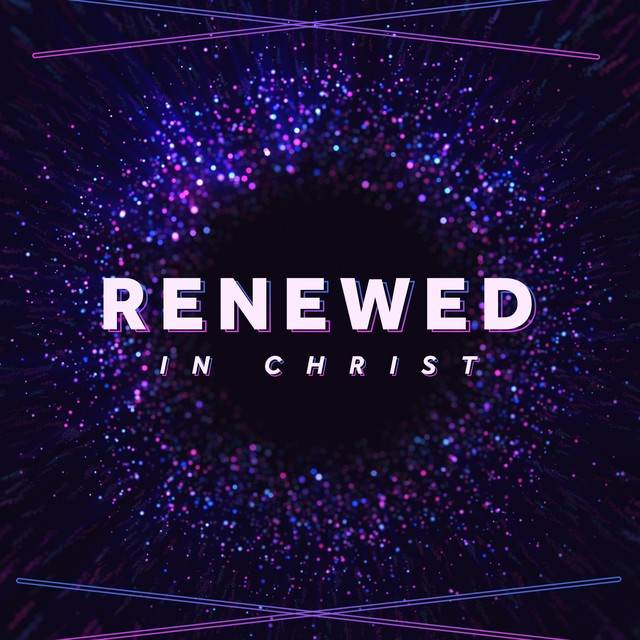 Renewed in Christ