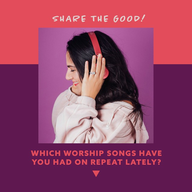 Share the Good - Worship