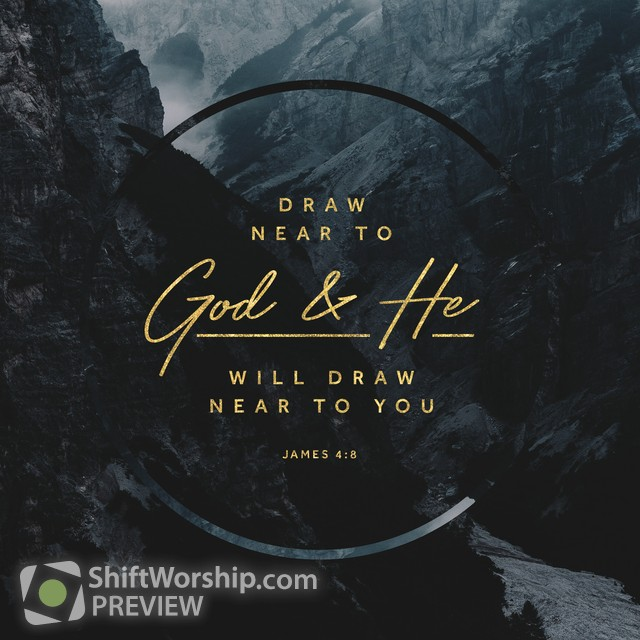 Draw Near To God Shift Worship