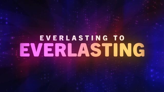 Everlasting to Everlasting