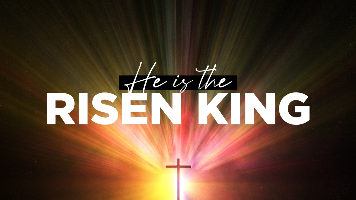 He is the Risen King