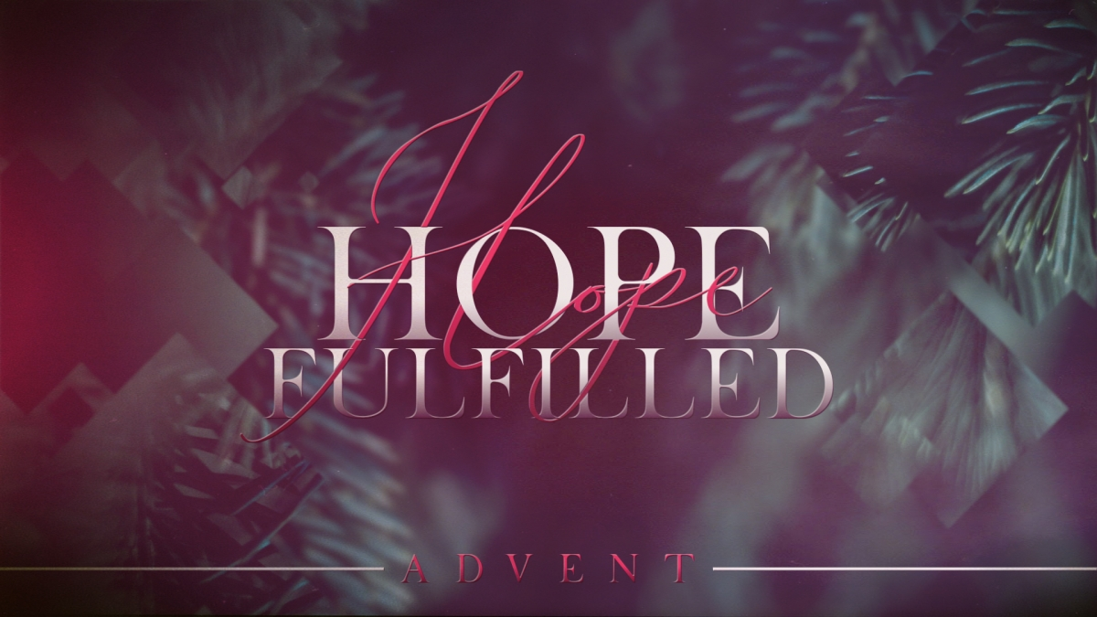 Hope Fulfilled (Advent)