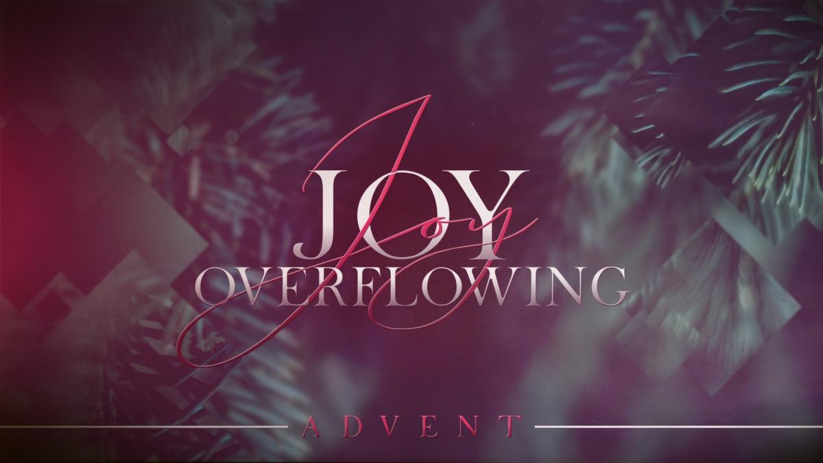 Joy Overflowing (Advent)