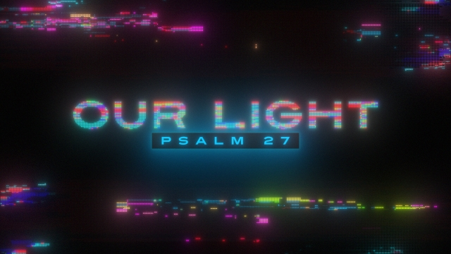 Our Light (Psalm 27)