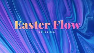 Easter Flow