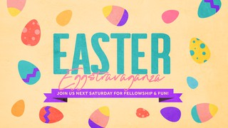 Easter Eggstravaganza Sermon