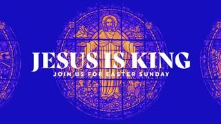 Jesus Is King Sermon