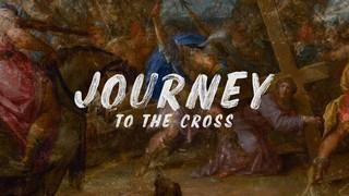 Journey to the Cross Sermon
