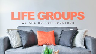 Life Groups Sermon