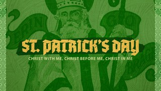 Saint Patrick's Prayer Sermon