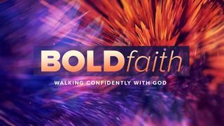 Bold Faith Sermon
