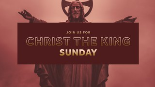 Christ the King Sermon