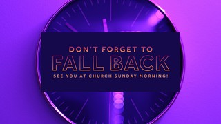 Fall Back Sermon