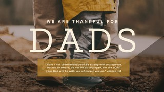 We Are Thankful For Dads