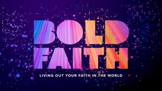 A Bold Faith Sermon