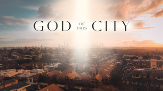 God of This City Sermon