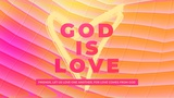 God Is Love Sermon