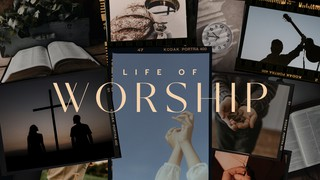 Life Of Worship Sermon