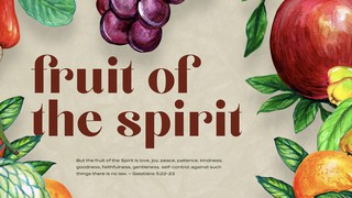 Fruit of the Spirit Sermon