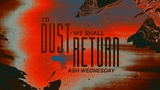 To Dust Return Sermon