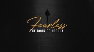 Joshua Fearless Sermon