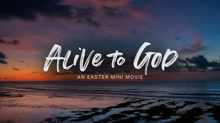 Alive To God