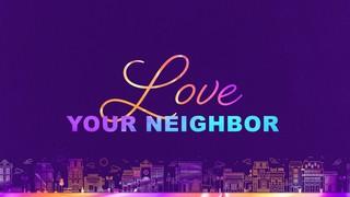 Love Your Neighbor Sermon
