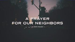 Prayer For Our Neighbors