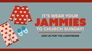 Jammie Sunday Sermon