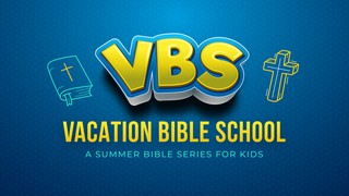 VBS Summer Sermon