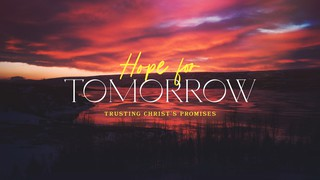 Hope For Tomorrow Sermon
