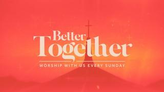 Better Together Warm Sermon