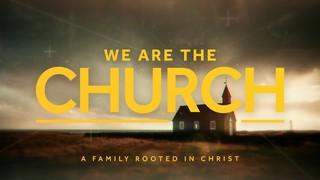We Are The Church Sermon