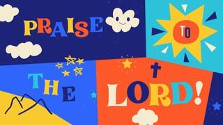 Praise To The Lord Sermon