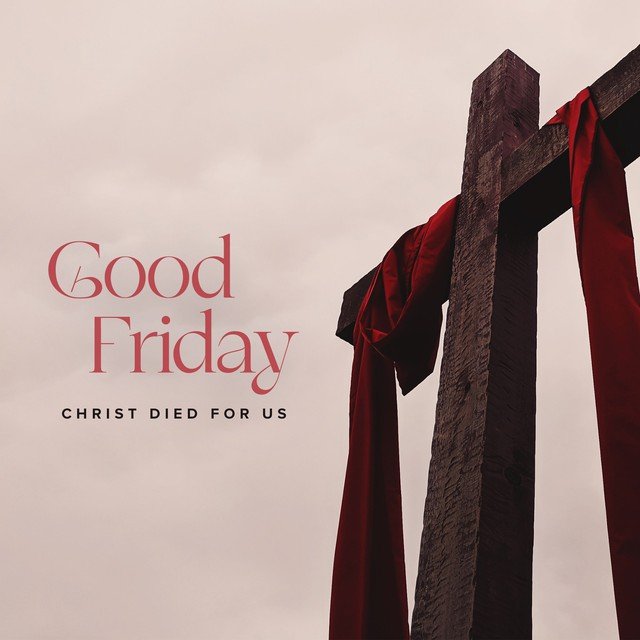 Good Friday Christ Died For Us